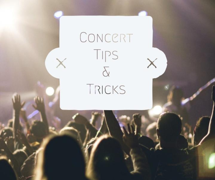 Concert Tips &Tricks