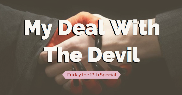 My Deal With The Devil: Friday the 13th Special