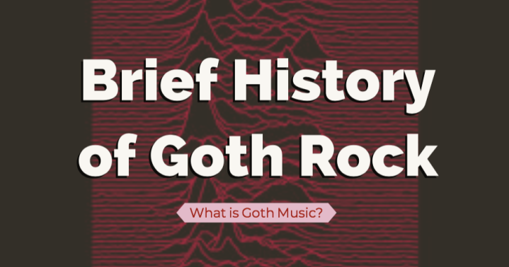 What The Hell Is Goth Music? : Brief History of Goth Rock