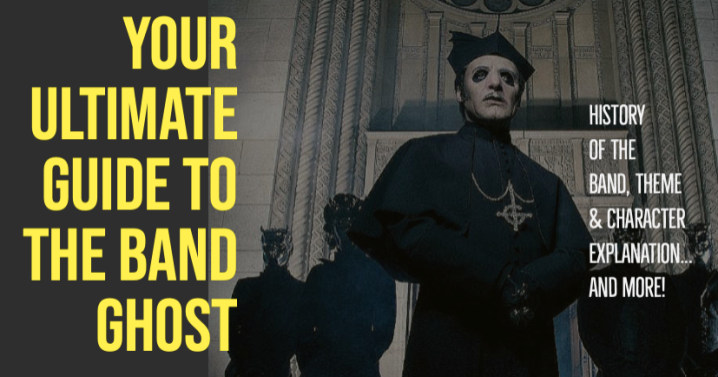 Your Ultimate Guide to The Band Ghost: History, Character Explanations & More!