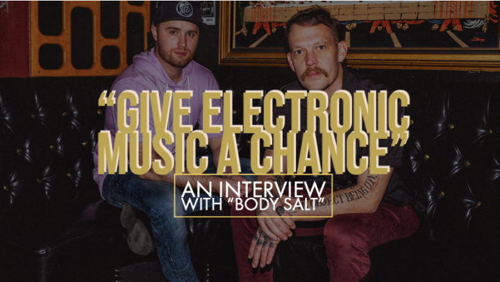 """GIVE ELECTRONIC MUSIC A CHANCE"": An Interview with elctro-pop duo ""Body Salt"""