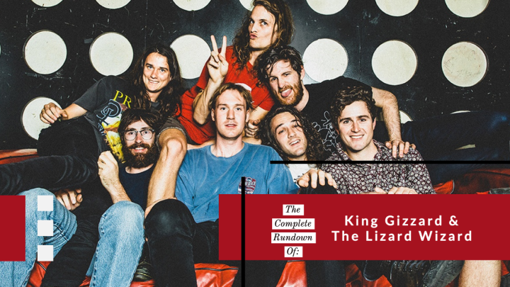 All Hail The Genre-Bending Band: A Complete Rundown of King Gizzard & The Lizard Wizard